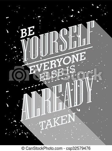 ありなさい, 既に, quote., else, everyone, インスピレーションを与える, 取られる, あなた自身 - csp32579476