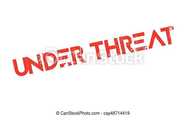 ゴム製 スタンプ, 脅威, 下に - csp48714419