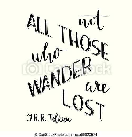 失われた, 引用, それら, isolated., ない, すべて, デザイン, レタリング, 手, 楽天的である, あてもなくさまよいなさい, poster., ロマンチック, 活版印刷, tolkien - csp56020574