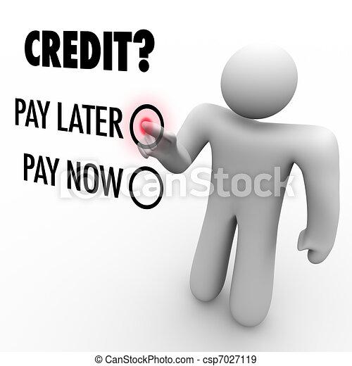支付, later, -, 信用, vs, 選擇, 錢, 現在, 借 - csp7027119