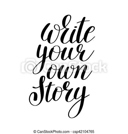 物語, 所有するため, ポジティブ, 書きなさい, インスピレーションを与える, 引用, あなたの, 手書き - csp42104765