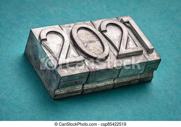 2021 year in vintage, gritty letterpress metal type - csp85422519