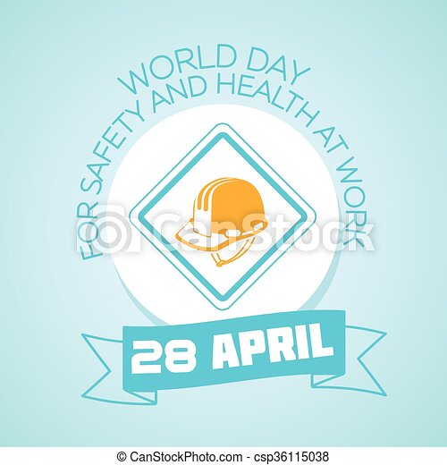 28 April World Day for Safety and Health at Work - csp36115038
