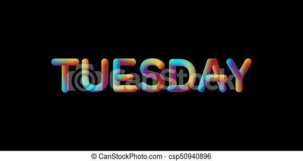 3d iridescent gradient Tuesday sign. - csp50940896