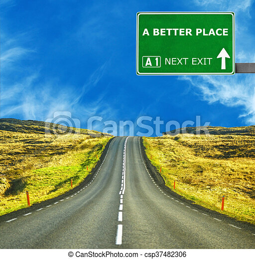A BETTER PLACE road sign against clear blue sky - csp37482306