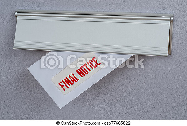 A letter in a mail slot - Final Notice - csp77665822