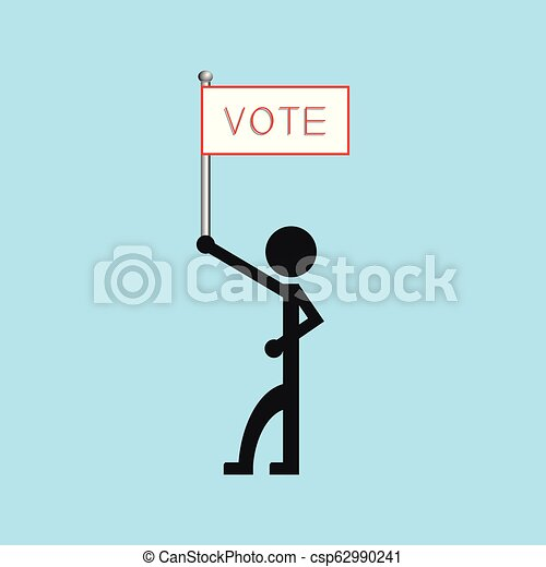 """A man holds a poster with the word """"vote"""". Vector illustration. - csp62990241"""