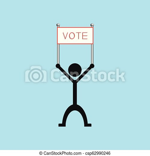 "A man holds a poster with the word ""vote"". Vector illustration. - csp62990246"