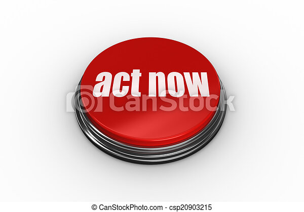 Act now on digitally generated red push button - csp20903215