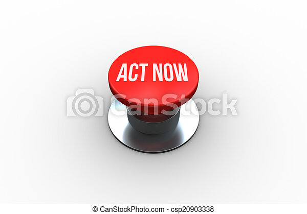 Act now on digitally generated red push button - csp20903338