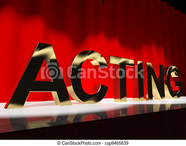 Acting Word On Stage Showing Drama Performance In A Theater - csp9465639