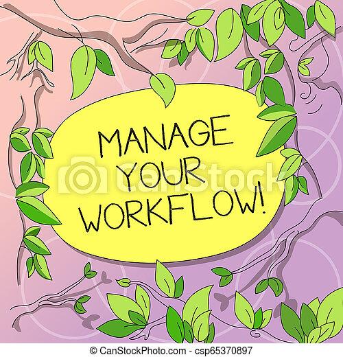 Escribir palabras gestiona tu flujo de trabajo. Un concepto de negocios para una serie de actividades necesarias para completar una rama de árbol de tarea esparcida con hojas alrededor del espacio de texto en blanco. - csp65370897