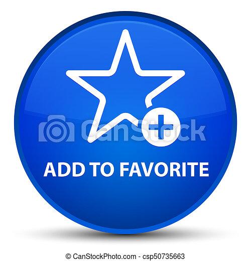 Add to favorite special blue round button - csp50735663