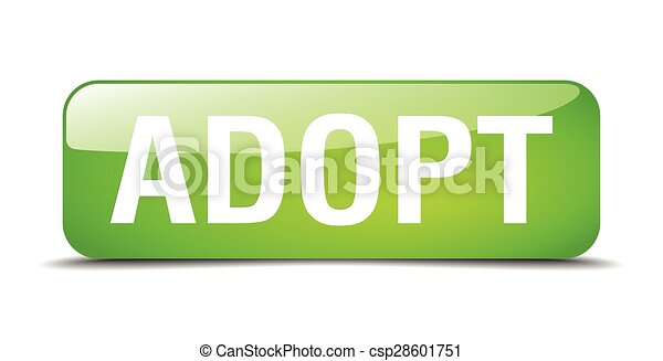 adopt green square 3d realistic isolated web button - csp28601751