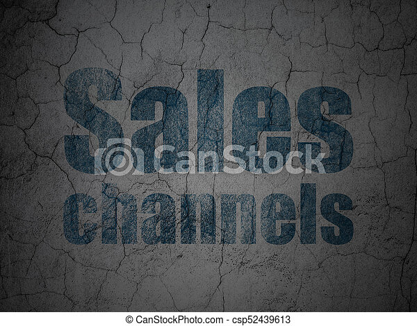 Advertising concept: Sales Channels on grunge wall background - csp52439613
