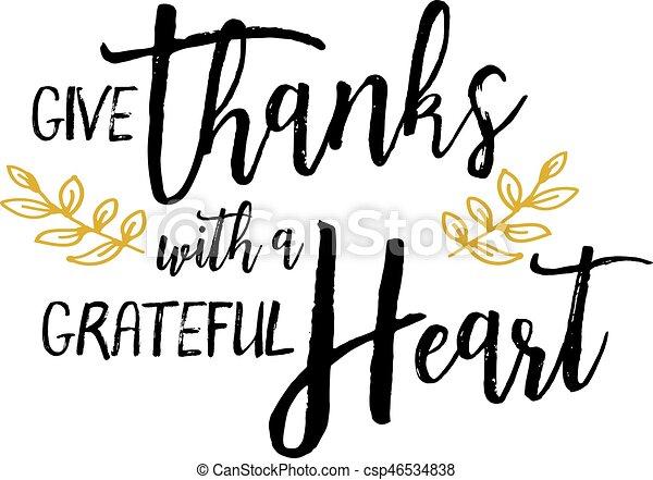 Da gracias con un corazón agradecido - csp46534838