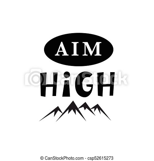 Aim High. Inspirational hipster, kids poster - csp52615273