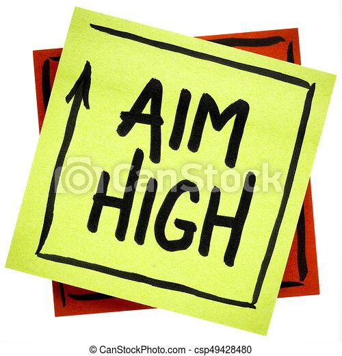 Aim high motivational reminder or advice - csp49428480