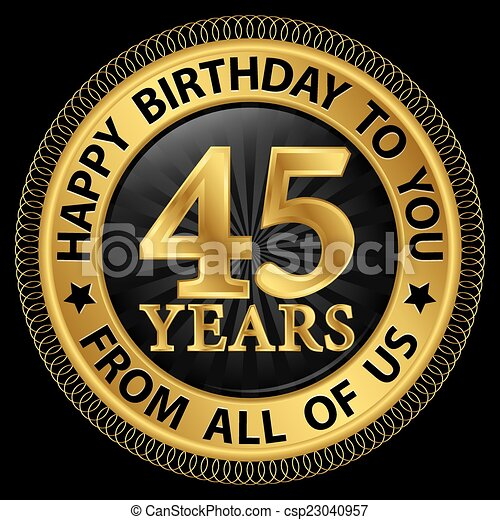45 års fest Al, etikette, guld, 45, os, år, fødselsdag, illustration, du, glade. 45 års fest