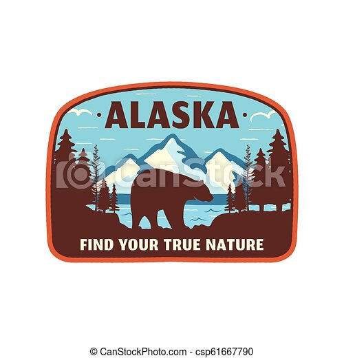 Alaska badge design. Mountain adventure patch. American travel logo. Cute retro style. Find your true nature custom quote. Bear walking through the forest. Stock vector emblem - csp61667790