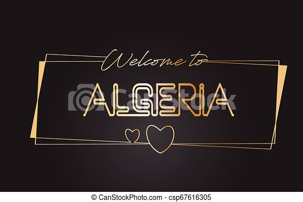Algeria Welcome to Golden text Neon Lettering Typography Vector Illustration. - csp67616305