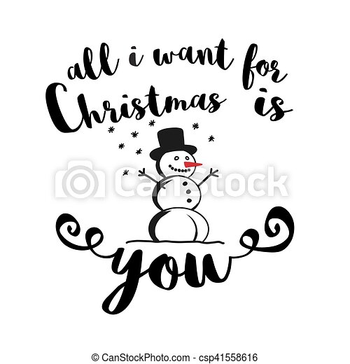 all i want for christmas is you quote with snowman csp41558616 - All I Want For Christmas Is You Original Artist