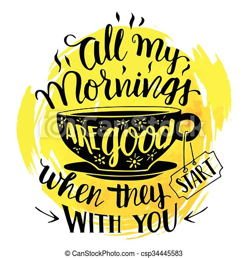 All my mornings are good when they start with you - csp34445583