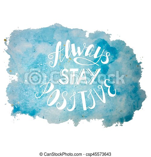 Always stay positive lettering - csp45573643