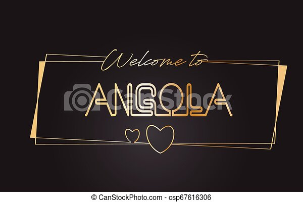 Angola Welcome to Golden text Neon Lettering Typography Vector Illustration. - csp67616306