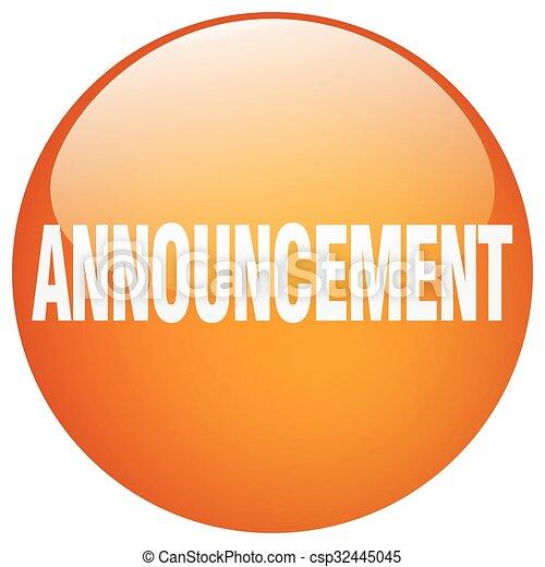 announcement orange round gel isolated push button - csp32445045