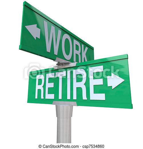 aposentadoria, trabalhando, decisão, aposente, -, mantenha, sinal rua, ou - csp7534860