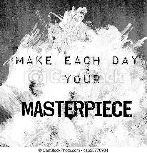 Cito de arte - hacer cada día su obra maestra - csp25770934