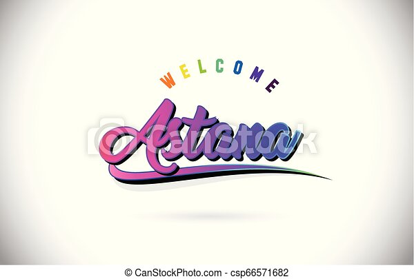 Astana Welcome To Word Text with Creative Purple Pink Handwritten Font and Swoosh Shape Design Vector. - csp66571682