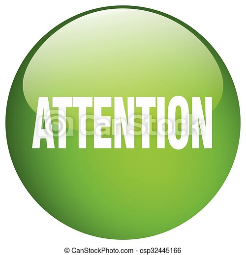 attention green round gel isolated push button - csp32445166