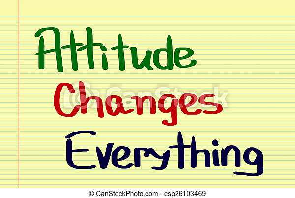 Attitude Changes Everything Concept - csp26103469