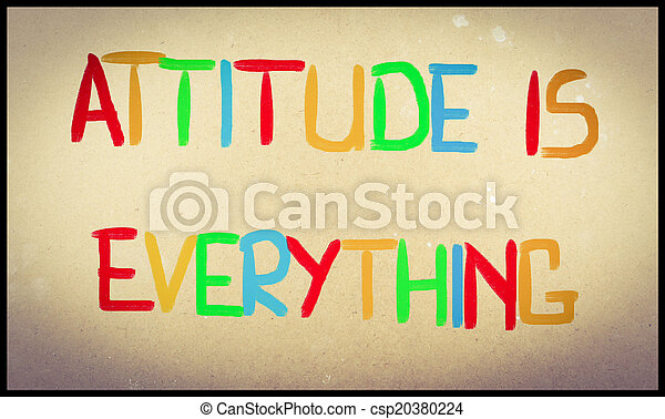 Attitude Is Everything Concept - csp20380224