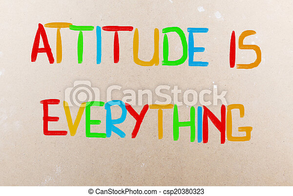 Attitude Is Everything Concept - csp20380323