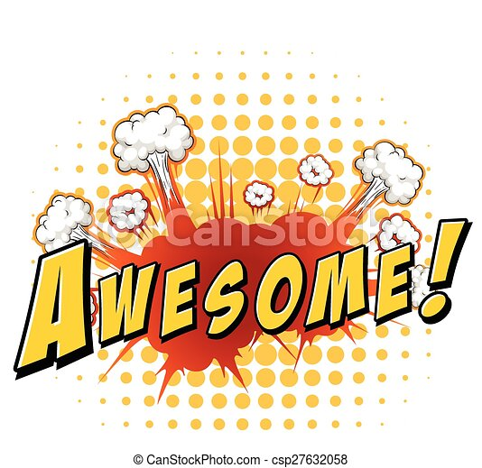 awesome illustrations and clip art 10 687 awesome royalty free rh canstockphoto com Clip Art Thank You for Being Awesome who is awesome today clip art