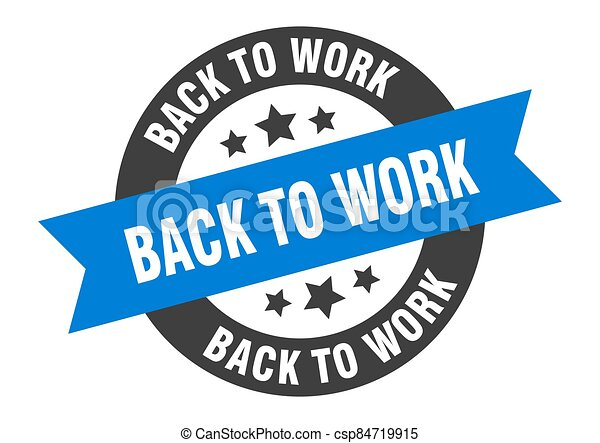 back to work sign. round ribbon sticker. isolated tag - csp84719915