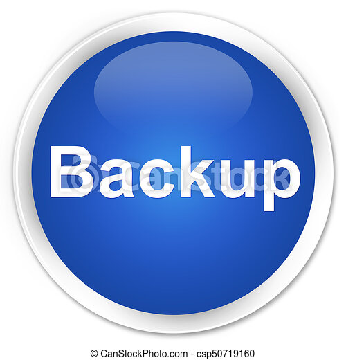 Backup premium blue round button - csp50719160