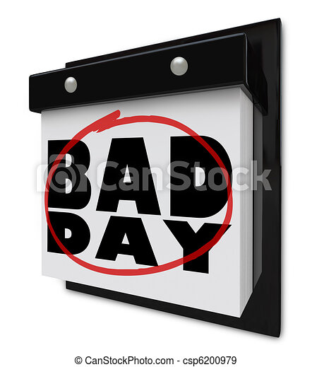 Bad Day - Disappointment and Dread Wall Calendar - csp6200979