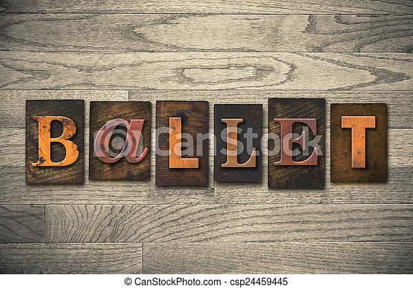 Ballet Concept Wooden Letterpress Type - csp24459445