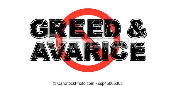 Ban Greed and Avarice - csp45805303
