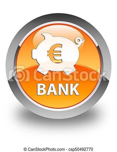Bank (piggy box euro sign) glossy orange round button - csp50492770
