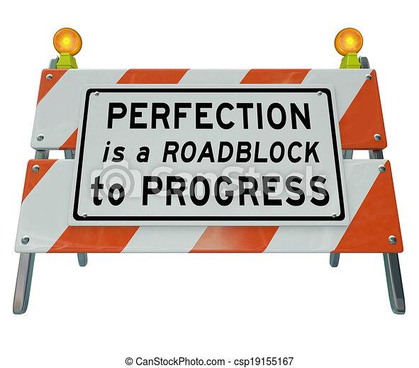 La perfeccion es un bloqueo a la barricada del progreso - csp19155167