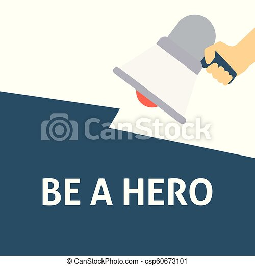 BE A HERO Announcement. Hand Holding Megaphone With Speech Bubble - csp60673101