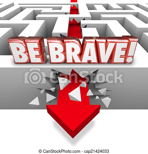 Be Brave Arrow Breaking Maze Wall Confidence Courage - csp21424033