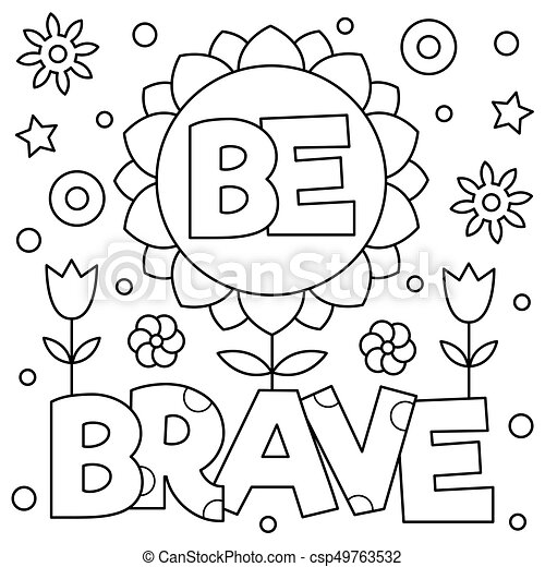 Be brave. Coloring page. Vector illustration. - csp49763532