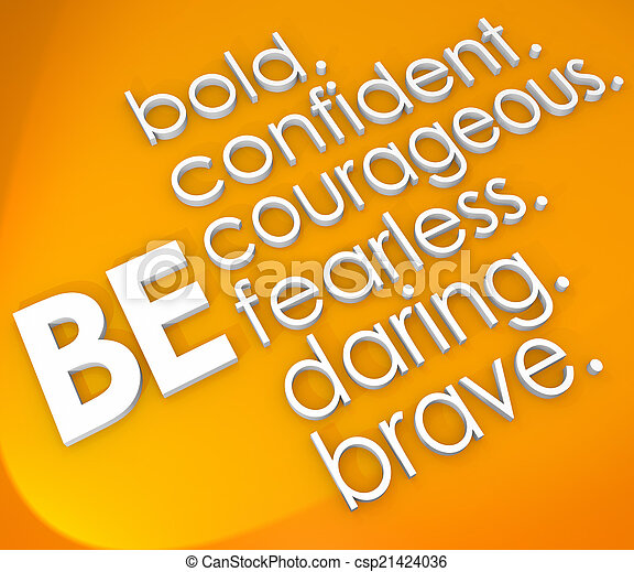 Be Brave Courageous Confident Fearless 3d Words - csp21424036