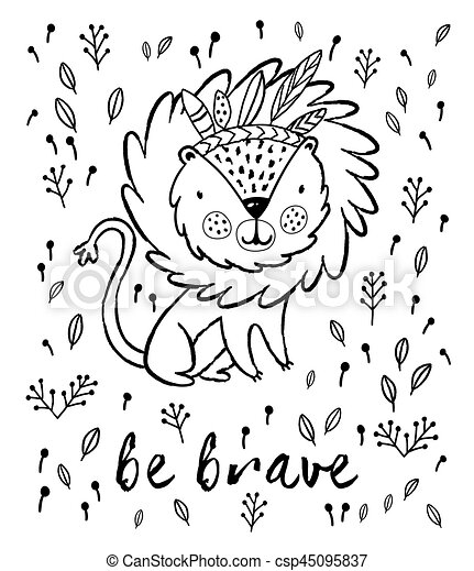 Be brave. Cute lion cartoon vector illustration in outline - csp45095837